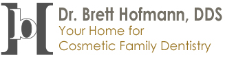 Dr. Brett Hofmann, DDS | Your Home for Cosmetic Family Dentistry